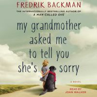 Cover image for My grandmother asked me to tell you she's sorry A Novel.