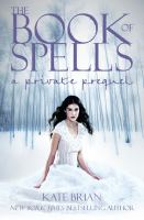 Cover image for The book of spells : a novel : Private series prequel