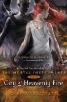 Cover image for City of heavenly fire. bk. 6 : Mortal instruments series
