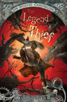 Cover image for The legend thief. bk. 2 : The Hunter chronicles series