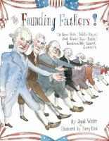 Cover image for The Founding Fathers : Those horse-ridin', fiddle-playin', book-readin', gun-totin' gentlemen who started