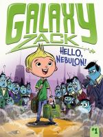 Cover image for Hello, Nebulon! bk. 1 : Galaxy Zack series