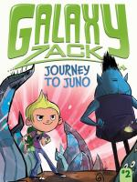Cover image for Journey to Juno. bk. 2 : Galaxy Zack series