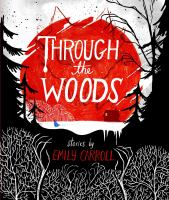 Cover image for Through the woods [graphic novel] : stories