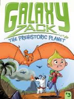Cover image for The Prehistoric Planet. bk. 3 : Galaxy Zack series