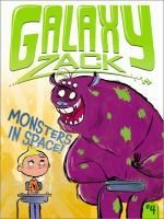 Cover image for Monsters in space!. bk. 4 : Galaxy Zack series