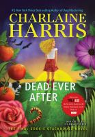 Cover image for Dead ever after. bk. 13 a Sookie Stackhouse novel : Southern vampire series
