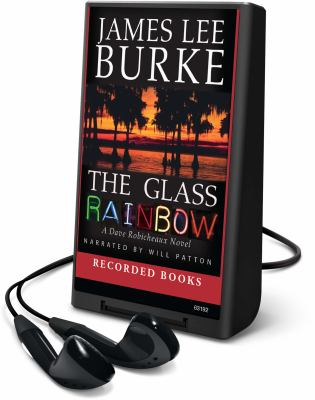 Imagen de portada para The glass rainbow. bk. 18 Dave Robicheaux series