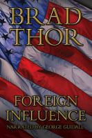 Cover image for Foreign influence. bk. 9 Scot Harvath series
