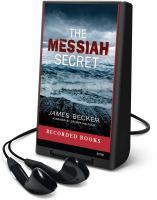Cover image for The Messiah secret. bk. 3 Chris Bronson series