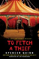 Cover image for To fetch a thief. bk. 3 Chet and Bernie mystery series