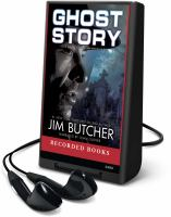 Cover image for Ghost story. bk. 13 Dresden files