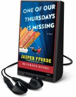 Cover image for One of our Thursdays is missing. bk. 6 a novel : Thursday Next series
