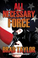 Cover image for All necessary force. bk. 2 Pike Logan series