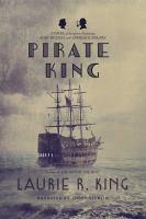 Imagen de portada para Pirate king. bk. 11 Mary Russell / Sherlock Holmes series