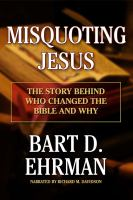Cover image for Misquoting Jesus the story behind who changed the Bible and why