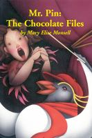 Cover image for Mr. Pin the chocolate files
