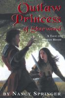 Cover image for Outlaw princess of Sherwood a tale of Rowan Hood