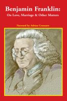 Cover image for Benjamin Franklin on love, marriage and other matters.