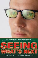 Cover image for Seeing what's next? using the theories of innovation to predict industry change
