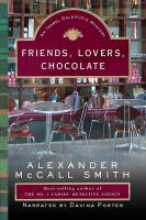 Cover image for Friends, lovers, chocolate an Isabel Dalhousie mystery