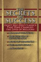 Cover image for The secrets of success eight self-help classics that have changed the lifes of millions.
