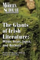 Cover image for The giants of Irish literature Wilde, Yeats, Joyce, and Beckett
