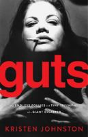 Cover image for Guts : the endless follies and tiny triumphs of a giant disaster