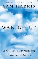 Cover image for Waking up : a guide to spirituality without religion