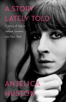 Imagen de portada para A story lately told : coming of age in Ireland, London, and New York