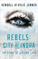 Cover image for Rebels. bk. 1 : the story of Lex and Livia : City of Indra series