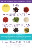 Cover image for The immune system recovery plan : a doctor's 4-step program to treat autoimmune disease