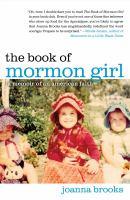 Cover image for The Book of Mormon girl : a memoir of an American faith