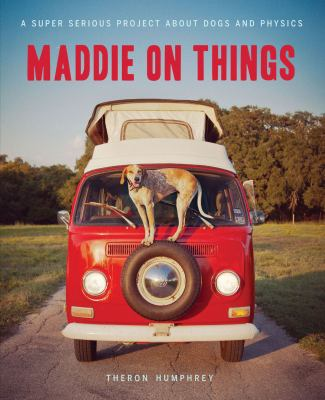 Cover image for Maddie on things a super serious project about dogs and physics