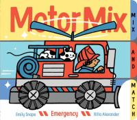 Cover image for Motor mix. [board book] Emergency : mix and match