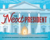 Imagen de portada para The next president : the unexpected beginnings and unwritten future of America's presidents