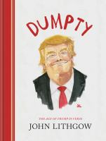 Cover image for Dumpty : the age of Trump in verse