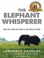 Cover image for The elephant whisperer [sound recording CD] : my life with the herd in the African wild