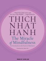 Cover image for The miracle of mindfulness [sound recording CD] : an introduction to the practice of meditation