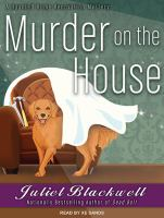 Cover image for Murder on the house. bk. 3 [sound recording CD] : Haunted home renovation mystery series
