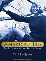 Imagen de portada para American Isis the life and art of Sylvia Plath
