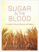 Imagen de portada para Sugar in the blood a family's story of slavery and empire