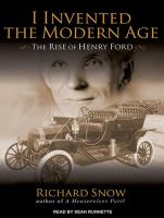 Imagen de portada para I invented the modern age the rise of Henry Ford and the most important car ever made