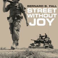 Cover image for Street without joy the French debacle in indochina