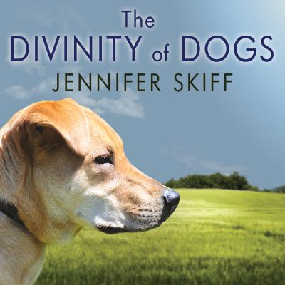 Cover image for The divinity of dogs true stories of miracles inspired by man's best friend