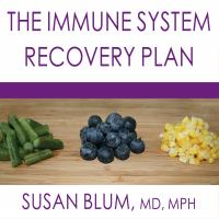 Cover image for The immune system recovery plan a doctor's 4-step program to treat autoimmune disease