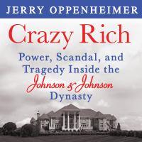 Imagen de portada para Crazy rich power, scandal, and tragedy inside the johnson & johnson dynasty