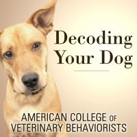 Cover image for Decoding your dog explaining common dog behaviors and how to prevent or change unwanted ones