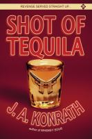 Cover image for Shot of Tequila : a thriller : Jack Daniels series