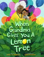 Cover image for When Grandma gives you a lemon tree